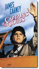Captains of the Clouds starring James Cagney